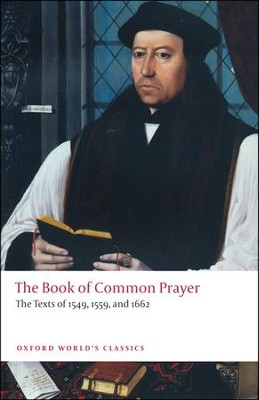 The Book of Common Prayer: The Texts of 1549, 1559, and 1662  -     By: Brian Cummings