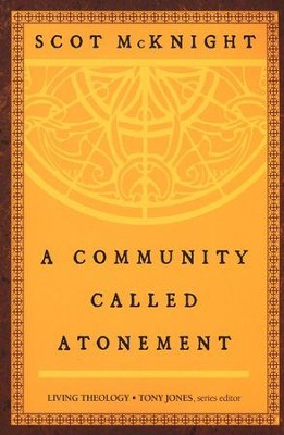 A Community Called Atonement  -     By: Scot McKnight