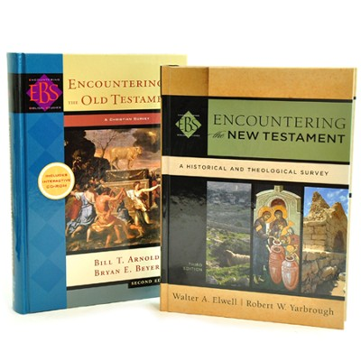 Encountering the Old Testament, Second Edition & Encountering the New Testament, Third Edition-2 Volume Pack  -     By: Bill T. Arnold, Bryan E. Beyer, Walter A. Elwell, Robert W. Yarbrough