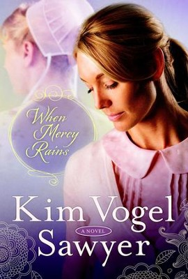 When Mercy Rains - eBook   -     By: Kim Vogel Sawyer