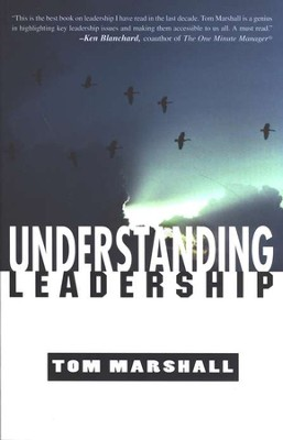 Understanding Leadership  -     By: Tom Marshall