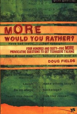 More Would You Rather...?: 465 Additional Questions         -     By: Doug Fields