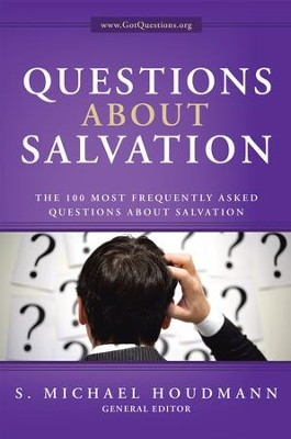 Questions about Salvation: The 100 Most Frequently Asked Questions about Salvation - eBook  -     By: S. Michael Houdmann