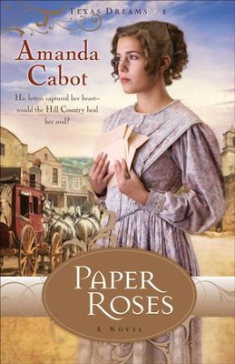 Paper Roses, Texas Dreams Series #1 - eBook   -     By: Amanda Cabot