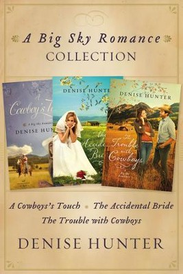 Big Sky Romance Collection: A Cowboy's Touch, The Accidental Bride, The Trouble with Cowboys - eBook  -     By: Denise Hunter