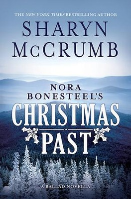 Nora Bonesteel's Christmas Past: A Ballad Novella - eBook  -     By: Sharyn McCrumb