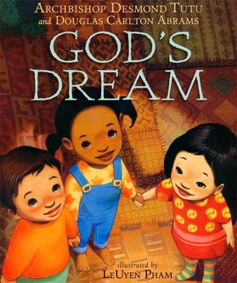 God's Dream   -     By: Archbishop Desmond Tutu, Douglas Carlton Abrams
