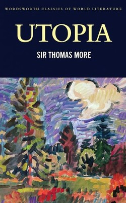 Utopia  -     By: Sir Thomas More