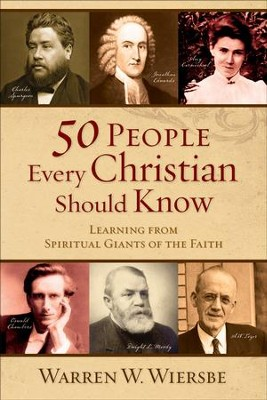 50 People Every Christian Should Know: Learning from Spiritual Giants of the Faith - eBook  -     By: Warren W. Wiersbe