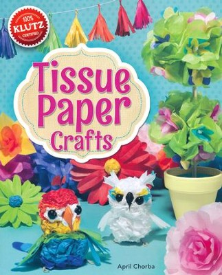 Tissue Paper Crafts: Colorful decorations that are totally do-able and totally adorable  -     By: April Chorba