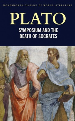 Symposium and The Death of Socrates  -     By: Plato