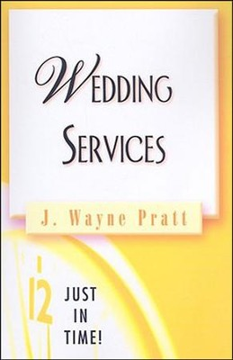 Weddings Services  -     By: J. Wayne Pratt