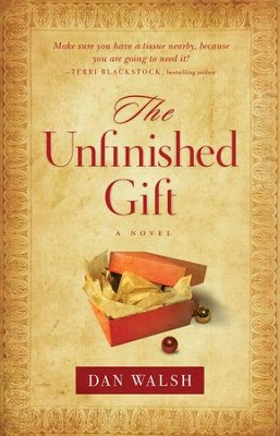 The Unfinished Gift, eBook       -     By: Dan Walsh