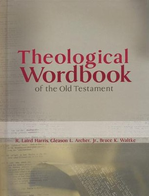 Theological Wordbook of the Old Testament, One-Volume  Edition  -     By: R. Laird Harris, Gleason L. Archer Jr., Bruce K. Waltke