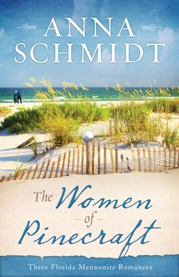 The Women of Pinecraft: Three Florida Mennonite Romances - eBook  -     By: Anna Schmidt