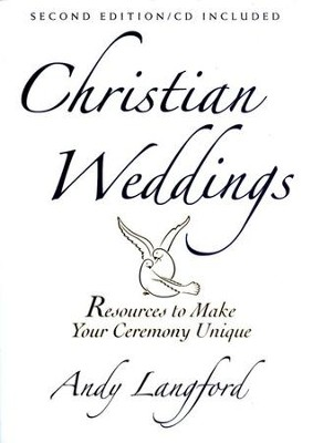 Christian Weddings: Resources to Make Your Ceremony Unique    -     By: Andy Langford