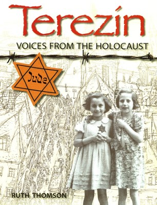 Terezin: Voices from the Holocaust  -     By: Ruth Thomson