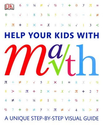 Help Your Kids with Math: A Unique Step-by-Step Visual Guide  -     By: Barry Lewis