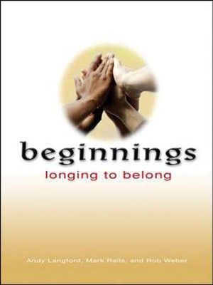 Beginnings: Longing To Belong, DVD   -     By: Andy Langford, Mark Ralls, Rob Weber