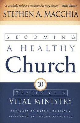 Becoming a Healthy Church  -     By: Stephen A. Macchia