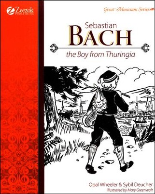 Sebastian Bach, The Boy from Thuringia   -     By: Opal Wheeler, Sybile Deucher