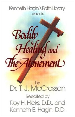 Bodily Healing and The Atonement  -     By: T.J. McCrossan