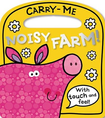 Carry-Me Board Books: Noisy Farm!  -     By: Make Believe Ideas