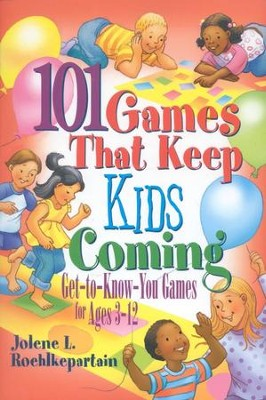 101 Games That Keep Kids Coming  -     By: Jolene L. Roehlkepartain
