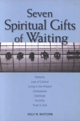 Seven Spiritual Gifts of Waiting  -     By: Holly Whitcomb