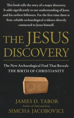 The Jesus Discovery: The New Archaeological Find That Reveals the Birth of Christianity  -     By: James D. Tabor, Simcha Jacobovici