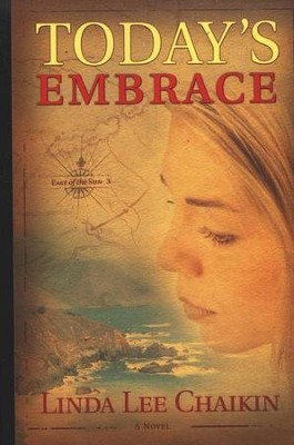 Today's Embrace: East of the Sun Trilogy #3   -     By: Linda Lee Chaikin