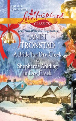 A Bride for Dry Creek and Shepherds Abiding in Dry Creek  -     By: Janet Tronstad
