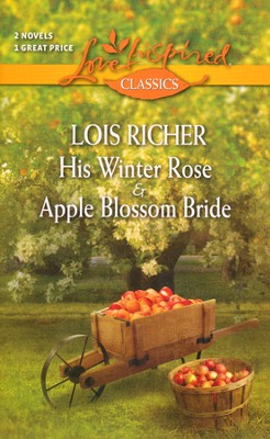 His Winter Rose and Apple Blossom Bride  -     By: Lois Richer