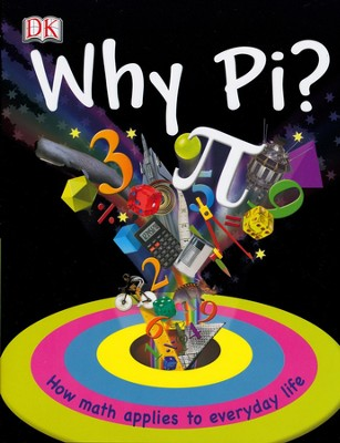 Why Pi?: How Math Applies to Everyday Life  -     By: Johnny Ball