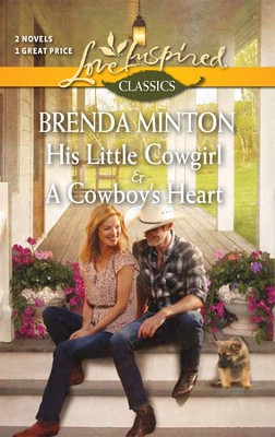 His Little Cowgirl/A Cowboy's Heart, 2-in-1  -     By: Brenda Minton
