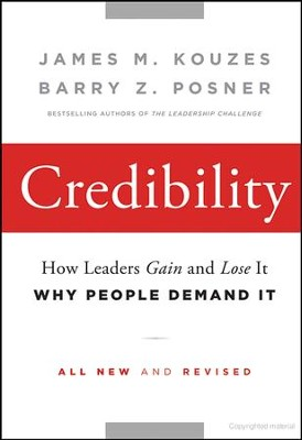 Credibility: How Leaders Gain and Lost It, why People Demand It, 2nd Edition  -     By: James M. Kouzes, Barry Z. Posner