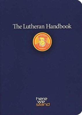 The Lutheran Handbook: A Field Guide to Church Stuff, Everyday Stuff, and the Bible  -