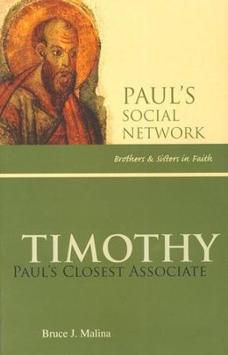 Timothy: Paul's Closest Associate  -     By: Bruce J. Malina