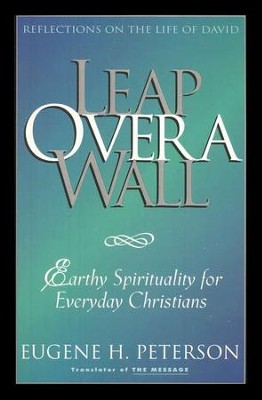 Leap Over a Wall   -     By: Eugene H. Peterson