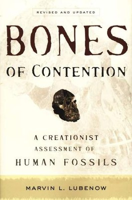 Bones of Contention: A Creationist Assessment of Human Fossils, Revised and Updated  -     By: Marvin L. Lubenow