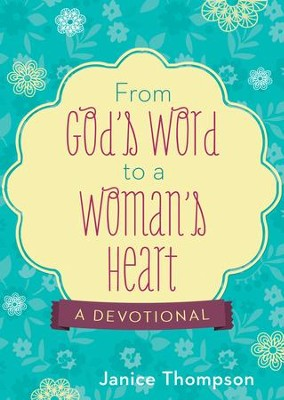 From God's Word to a Woman's Heart: A Devotional - eBook  -     By: Janice Thompson