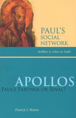 Apollos: Paul's Partner or Rival?  -     By: Patrick J. Hartin