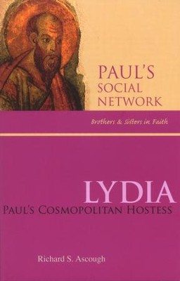 Lydia: Paul's Cosmopolitan Hostess  -     By: Richard S. Ascough