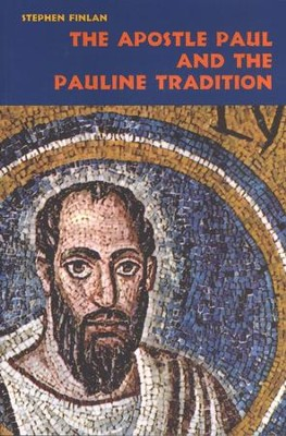 The Apostle Paul and the Pauline Tradition  -     By: Stephen Finlan
