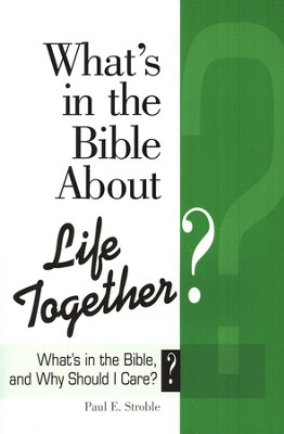 What's in the Bible About Life Together?  -