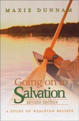 Going On to Salvation: Revised Edition  -     By: Maxie Dunnam