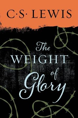 The Weight of Glory: And Other Addresses   -     By: C.S. Lewis