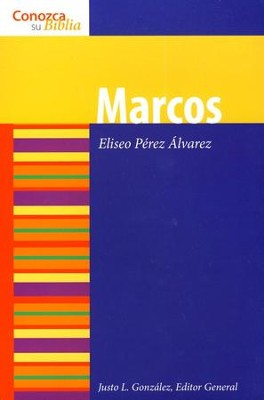 Serie Conozca Su Biblia: Marcos  (Know Your Bible Series: Mark)  -     By: Eliseo Perez Alvarez