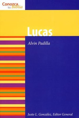 Serie Conozca Su Biblia: Lucas  (Know Your Bible Series: Luke)  -     By: Alvin Padilla