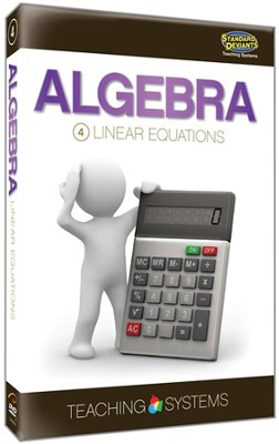Teaching Systems Algebra Module 4:  Linear Equations DVD  -